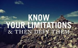 Know-your-limitations-and-then-defy-them_large